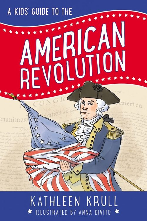 A Kids' Guide to the American Revolution