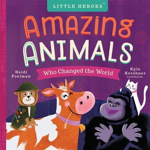 Amazing Animals Who Changed the World