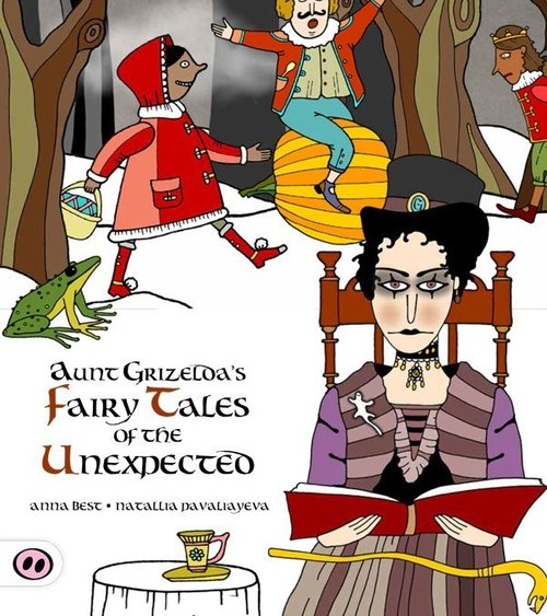 Aunt Grizelda's Fairy Tales of the Unexpected