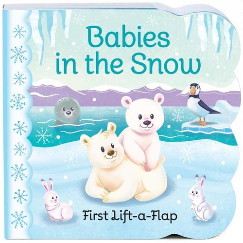 Babies in the Snow: First Lift-a-Flap