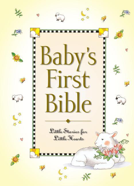 Baby's First Bible: Little Stories for Little Hearts
