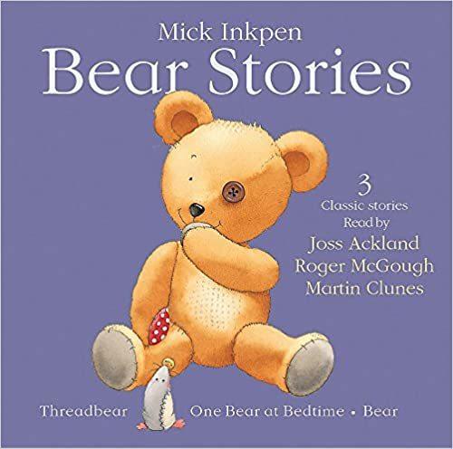 Bear Stories: Threadbear, One Bear at Bedtime, Bear