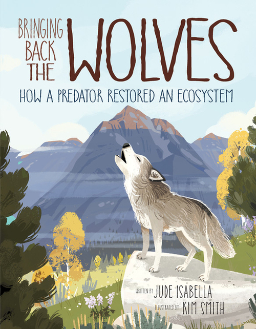 Bringing Back the Wolves: How a Predator Restored an Ecosystem
