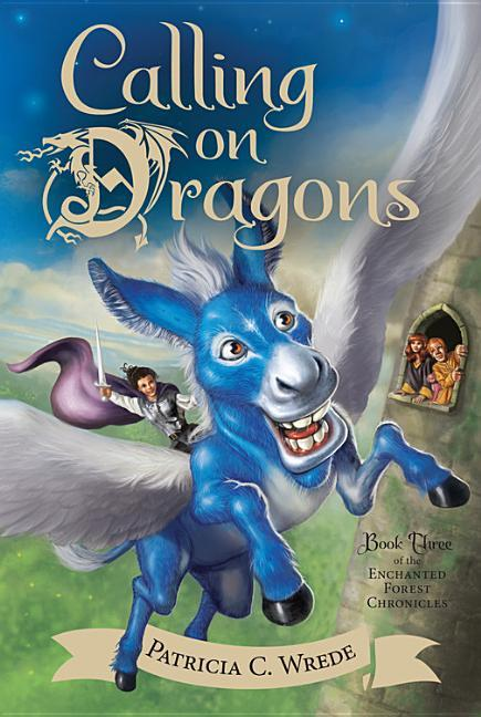 Calling on Dragons, Volume 3: The Enchanted Forest Chronicles, Book Three
