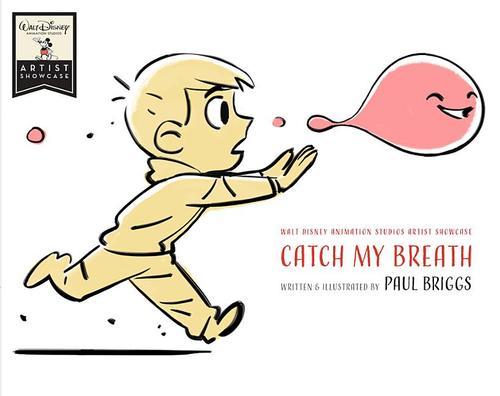Catch My Breath: Walt Disney Animation Studios Artist Showcase