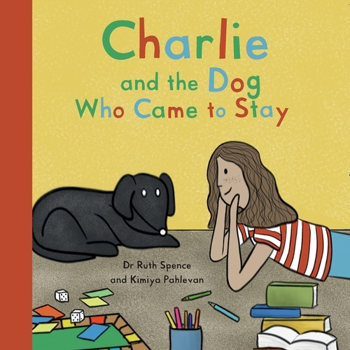 Charlie and the Dog Who Came to Stay: A Book About Depression