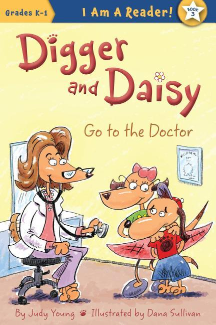 Digger and Daisy Go to the Doctor