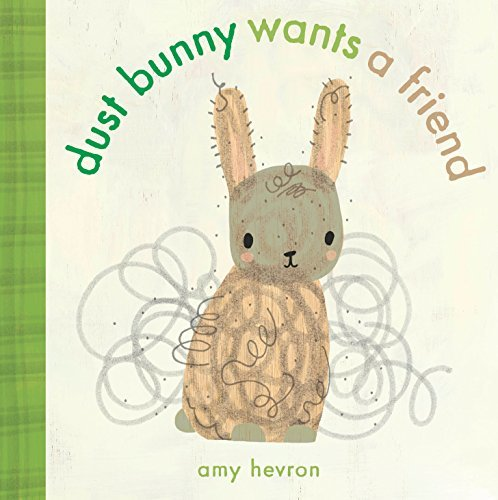 Dust Bunny Wants a Friend