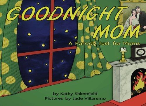 Goodnight Mom: Parody book for Moms