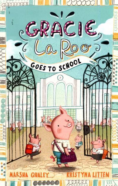 Gracie Laroo Goes to School
