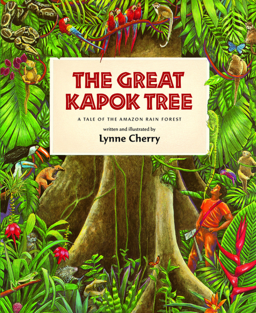 Great Kapok Tree: A Tale of the Amazon Rain Forest