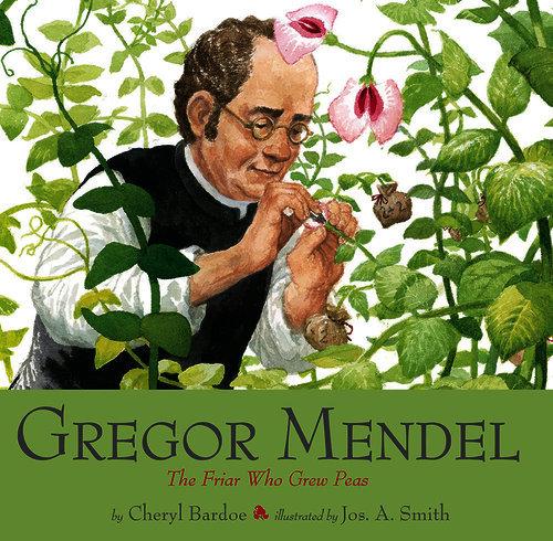 Gregor Mendel: The Friar Who Grew Peas