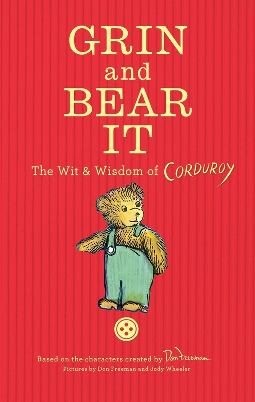 Grin & Bear it: The Wit and Wisdom of Corduroy