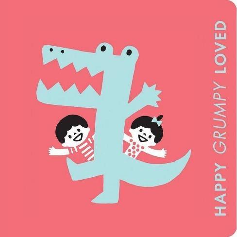 Happy Grumpy Loved: A Little Book of Feelings