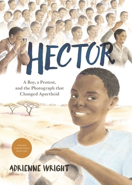 Hector: A Boy, a Protest, and the Photograph That Changed Apartheid
