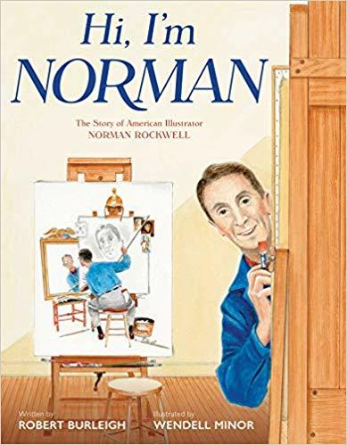 Hi, I'm Norman: The Story of American Illustrator Norman Rockwell