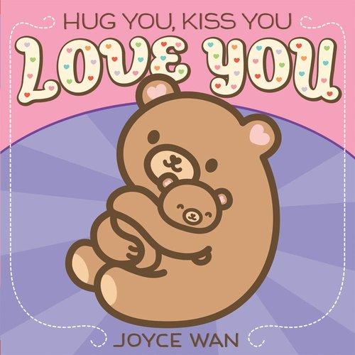 Hug You, Kiss You, Love You