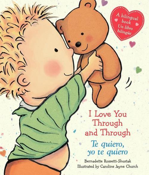 I Love You Through and Through / Te Quiero, Yo Te Quiero (Bilingual): (bilingual) = I Love You Through and Through / Te Quiero, Yo Te Quiero