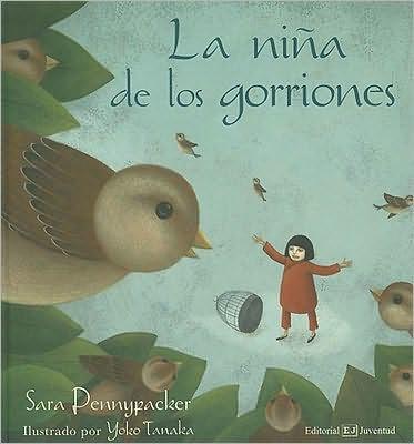 La nina de los gorriones / The sparrow girl