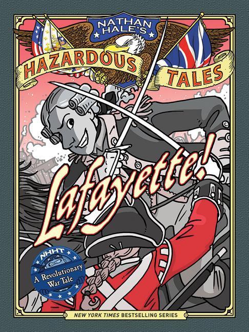 Lafayette!: A Revolutionary War Tale