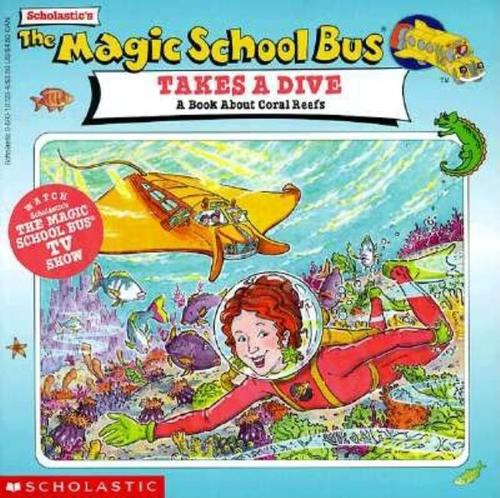 Magic School Bus Takes a Dive: A Book about Coral Reefs