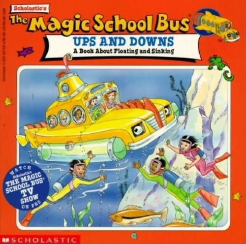 Magic School Bus Ups and Downs: A Book about Floating and Sinking