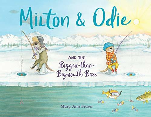 Milton & Odie and the Bigger-than- Bigmouth Bass
