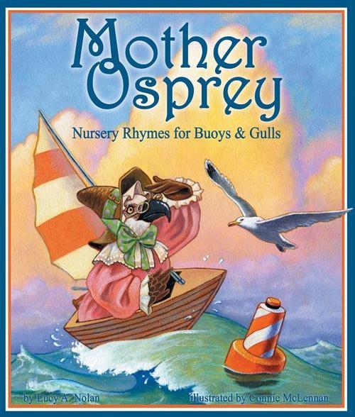 Mother Osprey: Nursery Rhymes for Buoys and Gulls