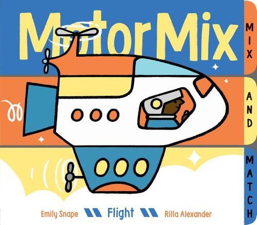Motor Mix: Flight: (interactive Children's Books, Transportation Books for Kids)