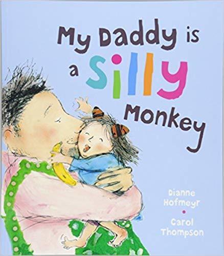 My Daddy is a Silly Monkey