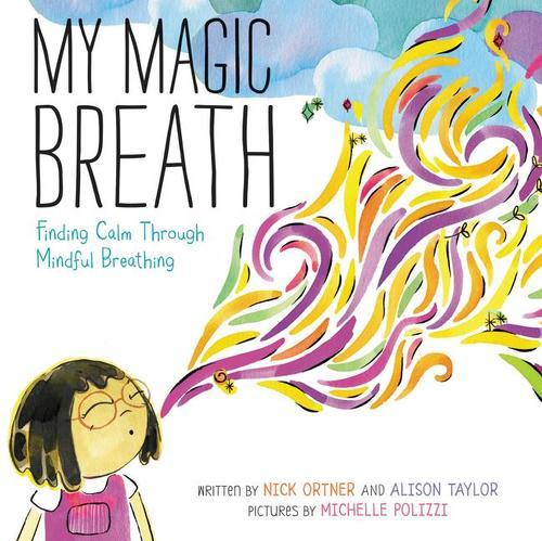 My Magic Breath: Finding Calm Through Mindful Breathing