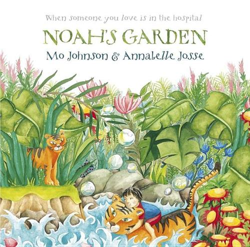 Noah's Garden: When Someone You Love Is in the Hospital