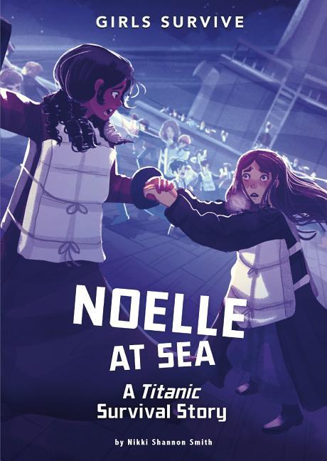 Noelle at Sea: A Titanic Survival Story