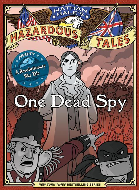 One Dead Spy: A Revolutionary War Tale