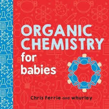 Organic Chemistry for Babies