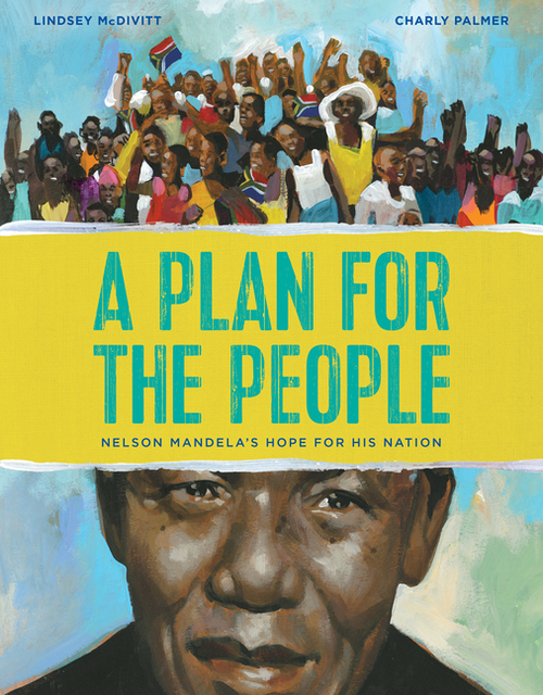 Plan for the People: Nelson Mandela's Hope for His Nation