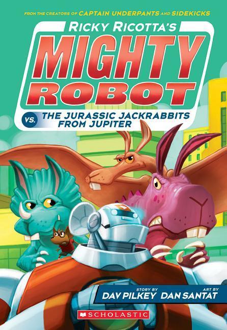 Ricky Ricotta's Mighty Robot vs. the Jurassic Jackrabbits from Jupiter (Ricky Ricotta's Mighty Robot #5), Volume 5