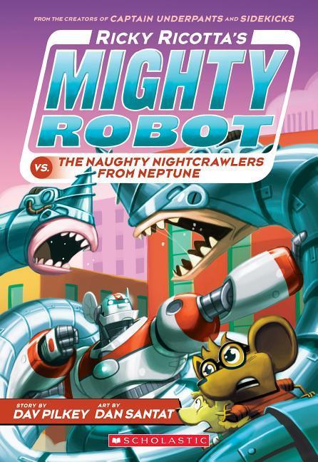 Ricky Ricotta's Mighty Robot vs. the Naughty Nightcrawlers from Neptune (Ricky Ricotta's Mighty Robot #8), Volume 8