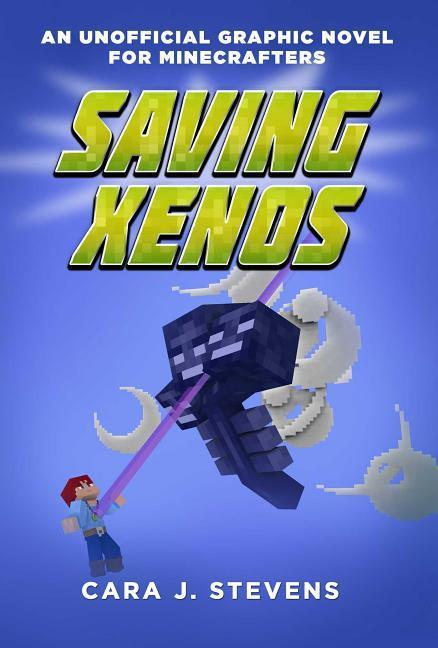 Saving Xenos: An Unofficial Graphic Novel for Minecrafters
