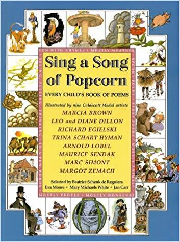 Sing a Song of Popcorn: Every Child 's Book of Poems
