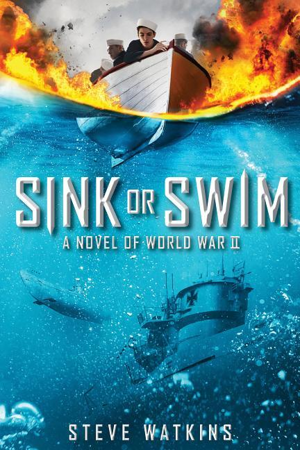 Sink or Swim: A Novel of World War II