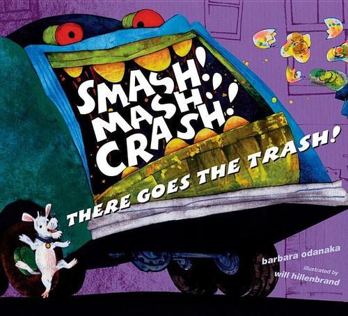 Smash! Mash! Crash! There Goes the Trash!