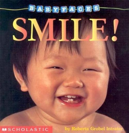 Smile! (Baby Faces Board Book), Volume 2: Smile!