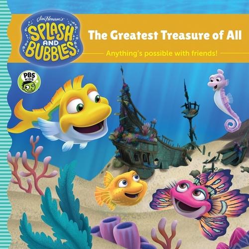 Splash and Bubbles: The Greatest Treasure of All