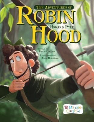 The Adventures of Robin Hood (10 Minute Classics)