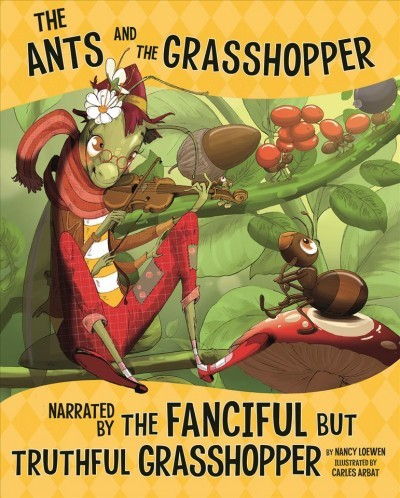 The Ants and the Grasshopper, Narrated by the Fanciful But Truthful Grasshopper