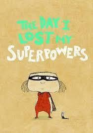 The Day I Lost My Superpowers