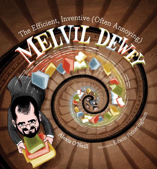 The Efficient, Inventive (Often Annoying) Melvil Dewey