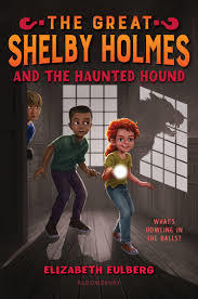 The Great Shelby Holmes and the Haunted Hound