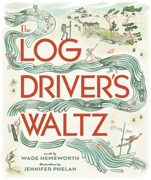 The Log Driver's Waltz